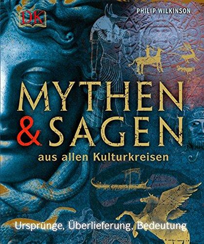Mythen und Sagen aus allen Kulturkreisen (3831015031) by Philip Wilkinson