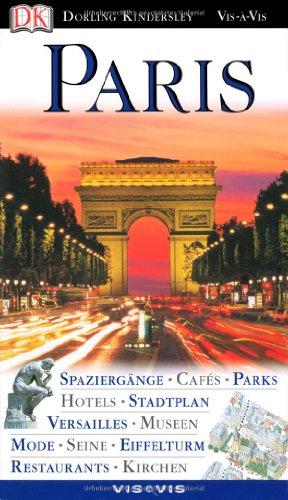 9783831015368: Paris: Spazierg�nge, Caf�s, Parks, Hotels, Stadtplan, Versailles, Museen, Mode, Seine, Eiffelturm, Restaurants, Kirchen