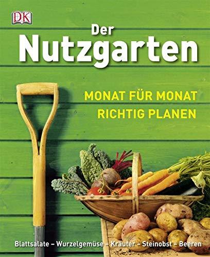 9783831015740: Der Nutzgarten: Monat für Monat richtig planen