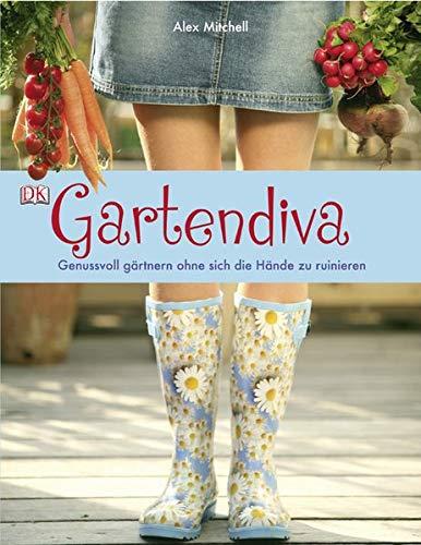 9783831016501: Gartendiva: Genussvoll gärtnern ohne sich die Hände zu ruinieren