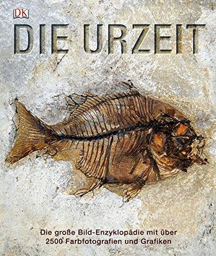 9783831017287: Die Urzeit: Die große Bild-Enzyklopädie mit über 2500 Farbfotografien und Grafiken.