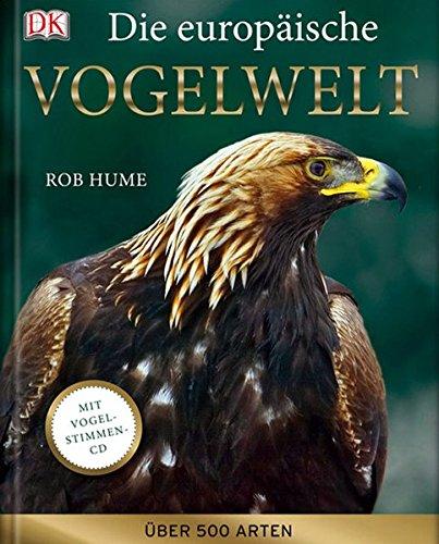 Die europäische Vogelwelt: Über 500 Arten (Hardback): Rob Hume