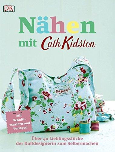 9783831017393: Nähen mit Cath Kidston: Über 40 Lieblingsstücke der Kultdesignerin zum Selbermachen.