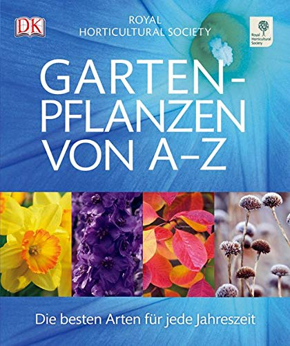 9783831017843: Gartenpflanzen von A-Z: Die besten Arten für jede Jahreszeit