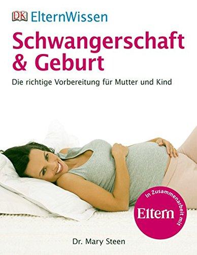 9783831017867: Schwangerschaft & Geburt: Die richtige Vorbereitung für Mutter und Kind. Eltern Wissen