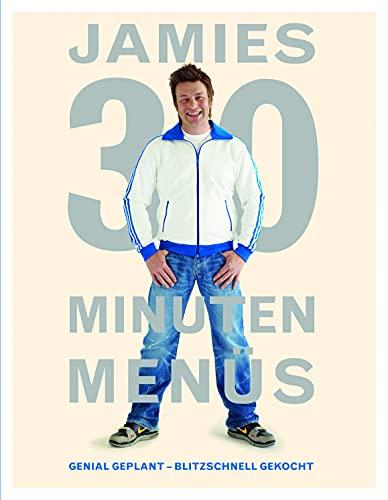 Jamies 30 Minuten Menüs: Genial geplant - blitzschnell gekocht - Oliver, Jamie