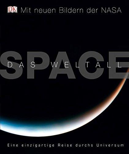 9783831019724: SPACE - Das Weltall: Eine einzigartige Reise durchs Universum
