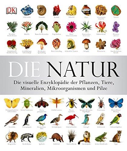 9783831019861: Die Natur: Die visuelle Enzyklopädie der Pflanzen, Tiere, Mineralien, Mikroorganismen und Pilze