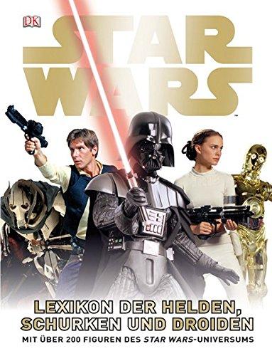 9783831020379: Star Wars Lexikon der Helden, Schurken und Droiden: Mit über 200 Figuren des STAR WARS-Universums