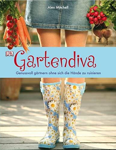 9783831020690: Gartendiva: Genussvoll gärtnern ohne sich die Hände zu ruinieren