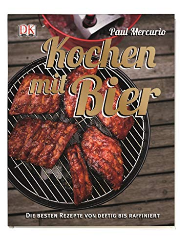 Kochen mit Bier: Die besten Rezepte von: Mercurio, Paul