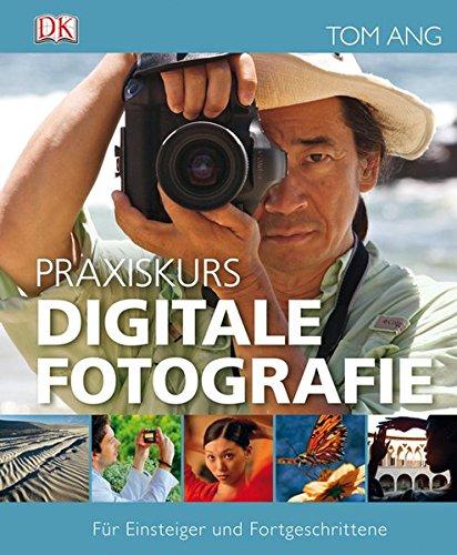 9783831021215: Praxiskurs Digitale Fotografie: F�r Einsteiger und Fortgeschrittene