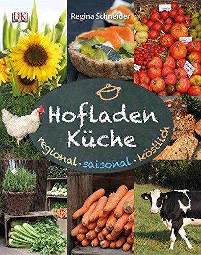 9783831021932: Hofladenküche: Regional - saisonal - köstlich