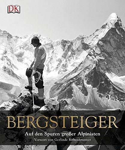 9783831022083: Bergsteiger: Auf den Spuren großer Alpinisten
