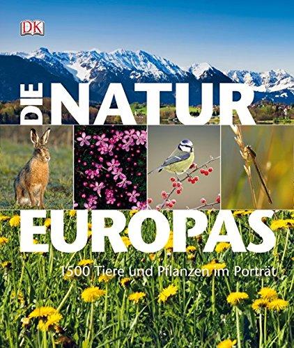 9783831022250: Die Natur Europas: 1500 Pflanzen und Tiere im Porträt