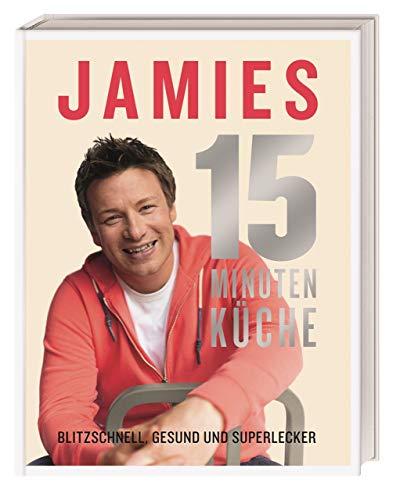 9783831022632: Jamies 15-Minuten-Küche: Blitzschnell, gesund und superlecker