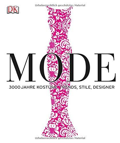 9783831023899: Mode: 3000 Jahre Kostüme, Trends, Stile, Designer