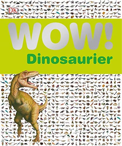 9783831024629: WOW! Dinosaurier