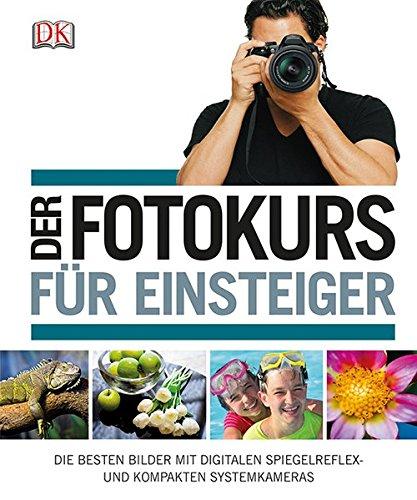 Der Fotokurs für Einsteiger: Die besten Bilder: Chris Gatcum