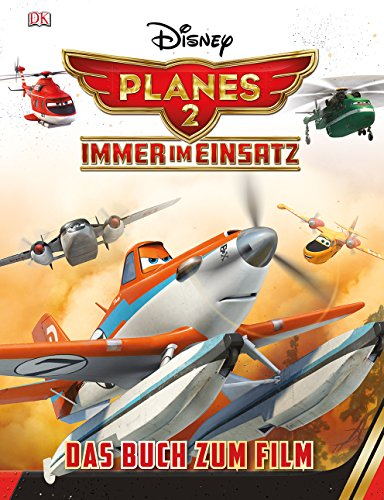 9783831026708: Disney Planes 2 - Immer im Einsatz: Das Buch zum Film