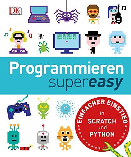 9783831027002: Programmieren supereasy: Einfacher Einstieg in SCRATCH und PYTHON
