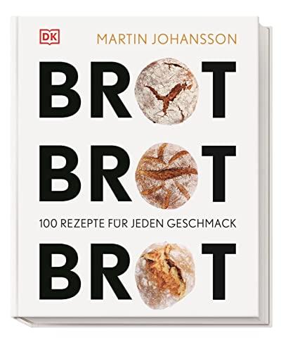 9783831028368: Brot Brot Brot: 100 Rezepte für jeden Geschmack