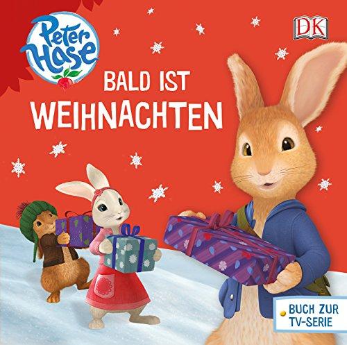 Peter Hase? Bald ist Weihnachten Peter Hase? Deutsch Durchgehend farbig illustriert