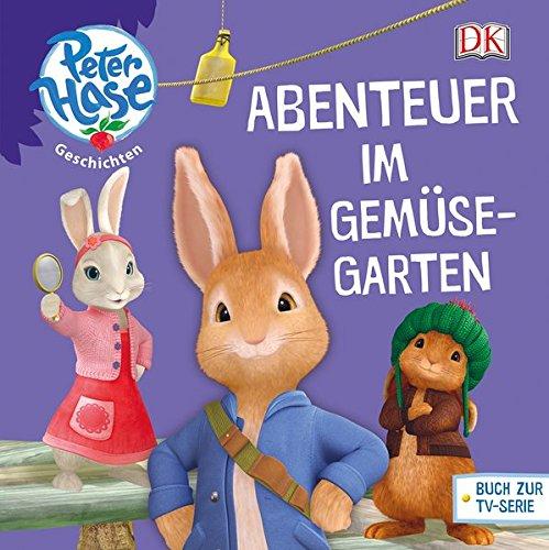 Peter Hase Geschichten Abenteuer im Gemüsegarten Peter Hase Geschichten Deutsch Durchgehend farbig illustriert