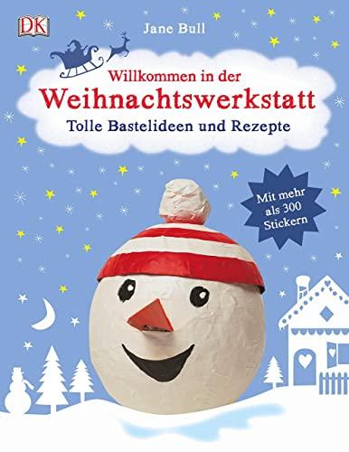 9783831028566: Willkommen in der Weihnachtswerkstatt: Tolle Bastelideen und Rezepte