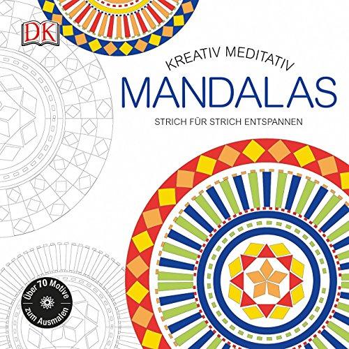 Kreativ meditativ Mandalas: Strich für Strich entspannen