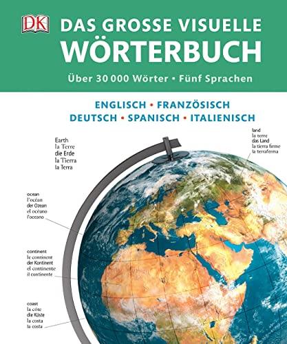 Das große visuelle Wörterbuch : Englisch, Französisch, Deutsch, Spanisch, ...