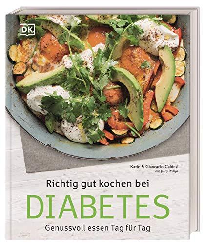 Richtig gut kochen bei Diabetes : Genussvoll essen Tag für Tag - Giancarlo Caldesi