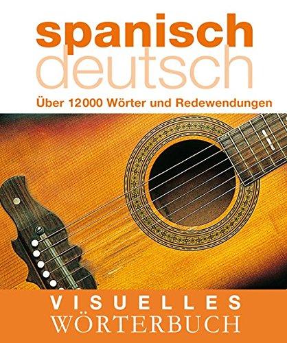 9783831090372: Visuelles Wörterbuch Spanisch / Deutsch: Über 6000 Wörter und Redewendungen