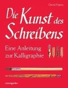 9783831090389: Die Kunst des Schreibens. Eine Anleitung zur Kalligraphie