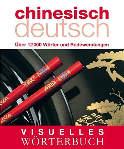 9783831090617: Visuelles Wörterbuch Chinesisch-Deutsch: Über 6000 Wörter und Redewendungen