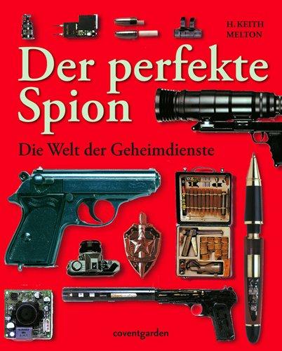 9783831090846: Der perfekte Spion: Die Welt der Geheimdienste