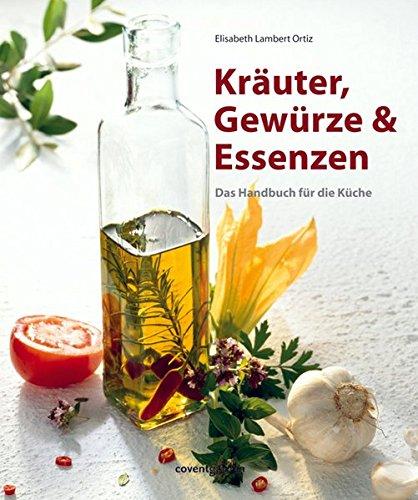 9783831090990: Kräuter, Gewürze & Essenzen: Das Handbuch für die Küche
