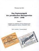 9783831103089: Das Papiernotgeld der preußischen Rheinprovinz 1914 - 1948 Band I - Teil A und B