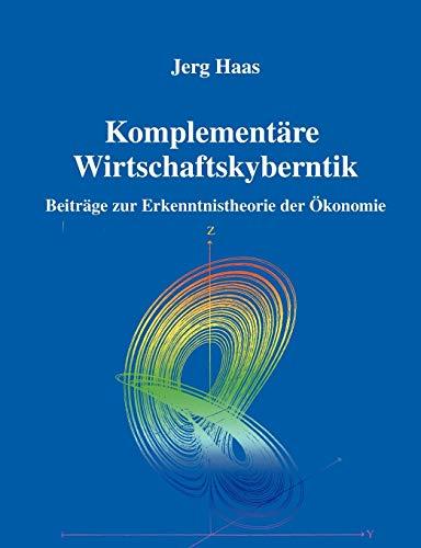 Komplementäre Wirtschaftskybernetik: Jerg Haas