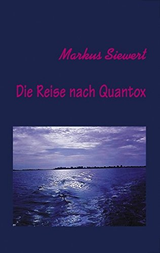 9783831106141: Die Reise Nach Quantox (German Edition)