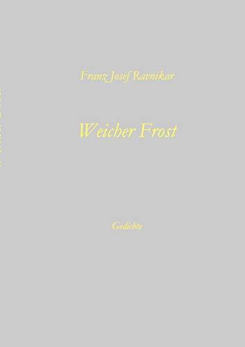 Weicher Frost: Franz Josef Ravnikar