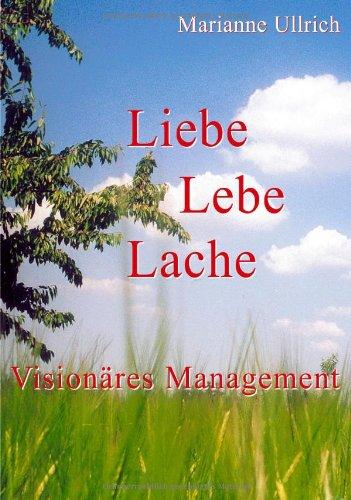 9783831108664: Liebe Lebe Lache. Visionäres Management