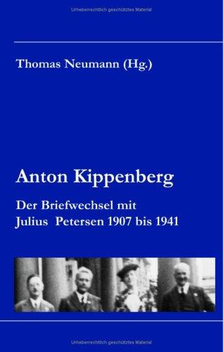 9783831109692: Anton Kippenberg. Der Briefwechsel mit Julius Petersen 1907 bis 1941