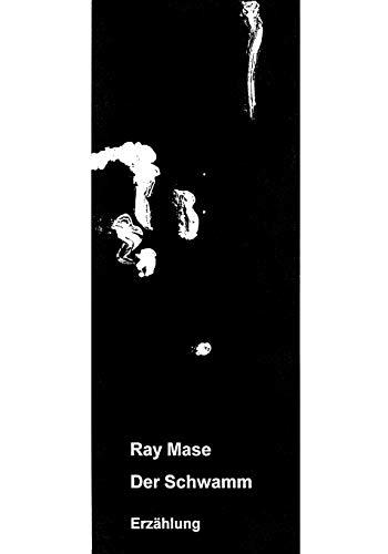 Der Schwamm: Ray Mase