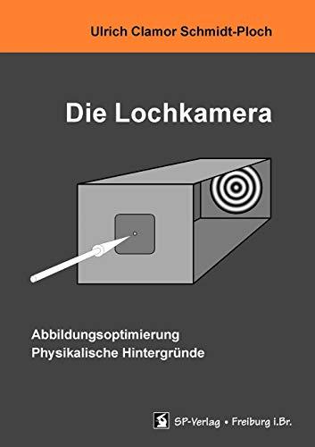 Die Lochkamera (German Edition): Ulrich Clamor Schmidt-Ploch