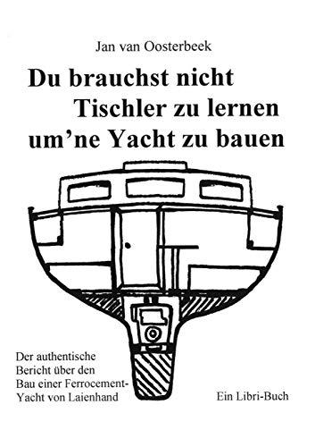 9783831113927: Du brauchst nicht Tischler lernen um ne Yacht zu bauen