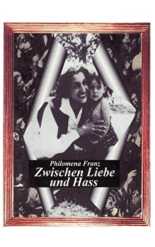 Zwischen Liebe Und Hass: Philomena Franz