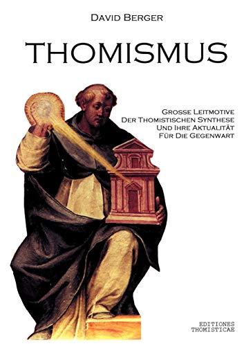 9783831116201: Thomismus. Große Leitmotive der thomistischen Synthese ... (German Edition)