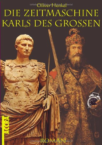 9783831116614: Die Zeitmaschine Karls des Grossen (German Edition)