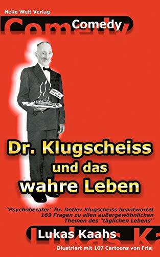Dr. Klugscheiss Und Das Wahre Leben: Lukas Kaahs
